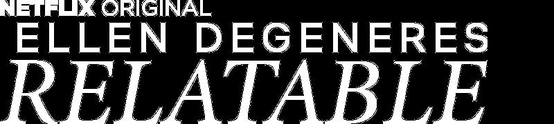 ellen degeneres relatable netflix official site