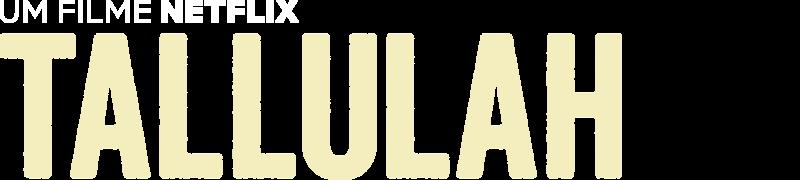 tallulah site oficial da netflix
