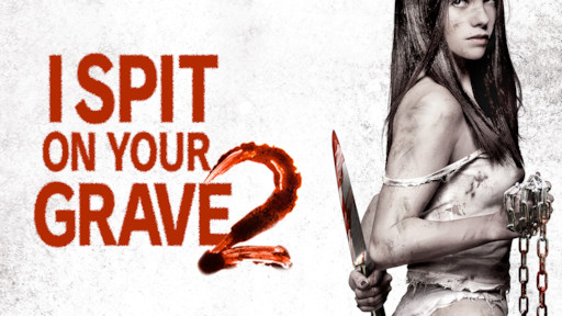 l spit on your grave 2 full movie