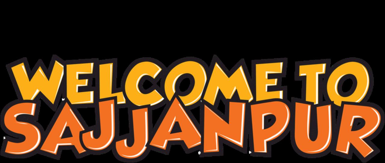 Welcome To Sajjanpur Netflix