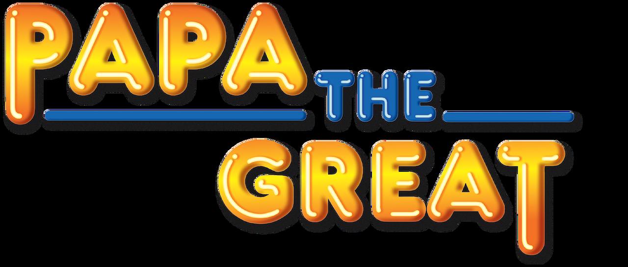 Papa The Great Netflix