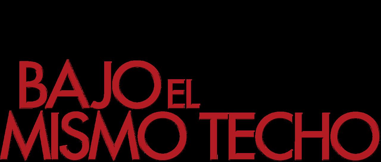 Bajo El Mismo Techo Netflix